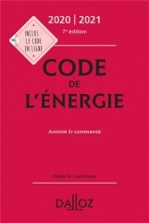 Dernières parutions dans Codes Dalloz, Code de l'énergie. Annoté et commenté, Edition 2020