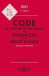 Dernières parutions dans Codes Dalloz Professionnels, Code de l'entrée et du séjour des étrangers et du droit d'asile 2021, annoté et commenté ...