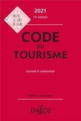 Dernières parutions dans Codes Dalloz Professionnels, Code du tourisme 2021, annoté et commenté - 15e ed.