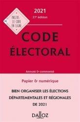 Dernières parutions dans Codes Dalloz Professionnels, Code électoral 2021, annoté - 27e ed.