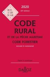 Dernières parutions sur Droit rural, Code rural et de la pêche maritime ; Code forestier. Annoté & commenté, Edition 2020