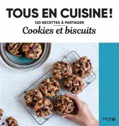 Dernières parutions dans Tous en cuisine ! 120 recettes à partager, Cookies et biscuits