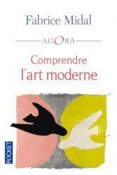 Dernières parutions dans Pocket Agora, Comprendre l'art moderne