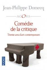 Dernières parutions dans Pocket Agora, Comédie de la critique. Trente ans d'art contemporain