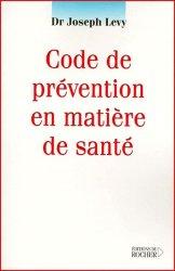 Dernières parutions dans Équilibre, Code de prévention en matière de santé. Comment se protéger des nuisances