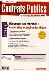 Dernières parutions sur Marchés publics, Contrats publics N° 198, mai 2019 : Décompte des marchés : élaboration et régime juridique