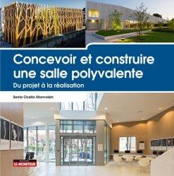 Dernières parutions dans Concevoir et construire, Concevoir et construire une salle polyvalente