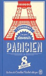 Dernières parutions dans J'ai lu, Comment (ne pas) devenir Parisien en 8 leçons