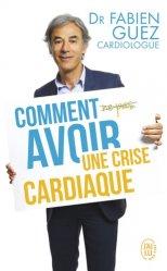 Dernières parutions sur Coeur, Comment (ne pas) avoir une crise cardiaque