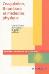 Dernières parutions dans Problèmes en Médecine de Rééducation, Coagulation, thrombose et médecine physique