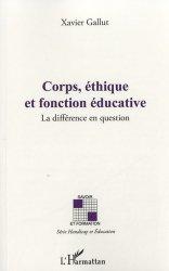 Dernières parutions dans Savoir et formation, Corps, éthique et fonction éducative. La différence en question