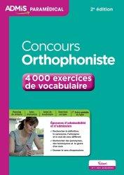 Dernières parutions sur Concours d'entrée orthophoniste, Concours Orthophoniste - 4 000 exercices de vocabulaire