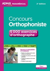 Nouvelle édition Concours orthophoniste - 5000 exercices d'orthographe