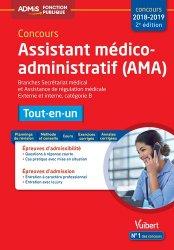 Dernières parutions sur Fonction publique hospitalière, Concours Assistant médico-administratif (AMA) 2018-2019 - Tout-en-un - Branches Secrétariat médical et Assistance de régulation médicale