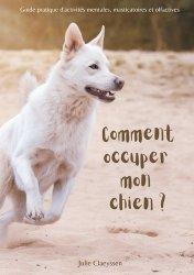 Dernières parutions sur Chien, Comment occuper mon chien ?
