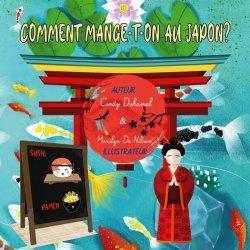 Dernières parutions sur Cuisine et vins, Comment mange-t-on au Japon?