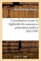 Dernières parutions sur Droit des personnes, Consultation contre la légitimité des naissances prétendues tardives
