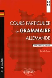Dernières parutions sur Allemand, Cours particuliers de grammaire allemande B1-B2. Avec exercices corrigés