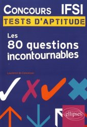 Dernières parutions sur Concours d'entrée en IFSI, Concours IFSI les 80 questions incontournables aux tests d'aptitude