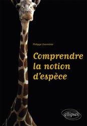 Dernières parutions sur L'évolution des espèces, Comprendre la notion d'espèce