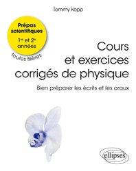 Dernières parutions sur Physique à l'université, Cours et exercices de physique - Bien préparer les écrits et les oraux. CPGE toutes filières 1e et 2e années