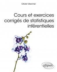 Dernières parutions dans Références sciences, Cours et exercices corrigés de statistiques inférentielles