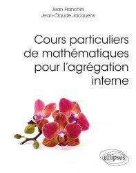 Dernières parutions dans Références sciences, Cours particuliers de mathématiques pour l'agrégation interne