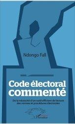 Dernières parutions sur Droit électoral, Code électoral commenté. De la nécessité d'un outil efficient de lecture des normes et procédures électorales