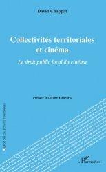 Dernières parutions sur Collectivités locales, Collectivités territoriales et cinéma. Le droit public local du cinéma