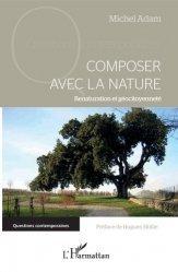 Dernières parutions sur Écologie - Environnement, Composer avec la nature