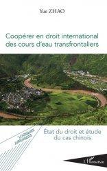 Dernières parutions dans Logiques juridiques, Coopérer en droit international des cours d'eau transfrontaliers
