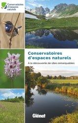 Dernières parutions sur Nature - Jardins - Animaux, Conservatoires d'espaces naturels. A la découverte de sites remarquables