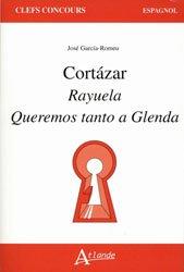 Dernières parutions sur CAPES, Cortazar Rayuela Queremos Tanto Glenda