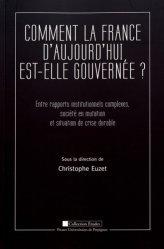 Dernières parutions sur Sciences politiques, Comment la France d'aujourd'hui est-elle gouvernée ? Entre rapports insitutionnels complexes, société en mutation et situation de crise durable
