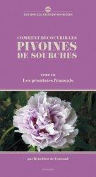 Dernières parutions sur Fleurs et plantes, Comment découvrir les pivoines de sourches. Tome 3