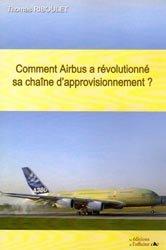 Dernières parutions dans Aviation, Comment Airbus a révolutionné ses approvisionnements ?