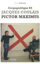 Dernières parutions dans La Muette, Corpopoétique. Tome 2, Jacques Coulais Pictor Maximus