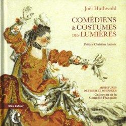 Dernières parutions dans D'un regard l'autre, Comédiens & Costumes des Lumières. Miniatures de Fesch et Whirsker, collection Comédie-Française