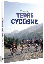 Dernières parutions sur Cyclisme et VTT, Côte d'Azur, terre de cyclisme