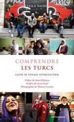 Dernières parutions sur Guides Turquie, Comprendre les Turcs. Guide de voyage interculturel