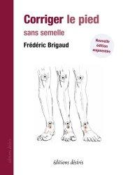 Dernières parutions sur Ergothérapie - Psychomotricité - Podologie, Corriger le pied