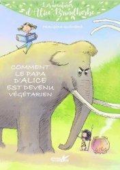 Dernières parutions sur Vie de la Terre, Comment le papa d'Alice est devenu végétarien