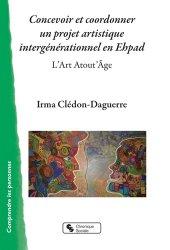 Dernières parutions sur Gérontologie, Concevoir et coordonner un projet artistique intergénérationnel en Ehpad