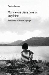 Dernières parutions sur Syndrome d'Asperger, Comme une pierre dans un labyrinthe