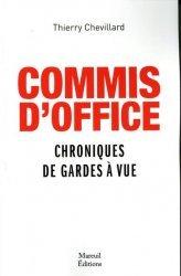 Dernières parutions sur Avocats, Commis d'office. Chroniques de garde à vue