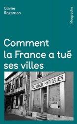 Dernières parutions sur Essais, Comment la France a tué ses villes