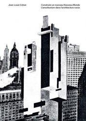 Dernières parutions sur Histoire de l'architecture, Construire un nouveau Nouveau monde. L'Amerikanizm dans l'architecture russe