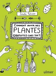 Dernières parutions sur Balcons - Pots - Terrasses, Comment avoir des plantes gratuites chez soi ?