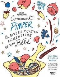 Dernières parutions sur Alimentation de l'enfant, Comment pimper la diversification alimentaire de mon bébé