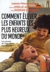 Dernières parutions sur Psychologie du développement, Comment élever les enfants les plus heureux du monde